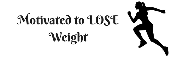 Motivated to LOSE Weight